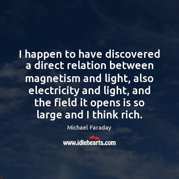 I happen to have discovered a direct relation between magnetism and light, Image