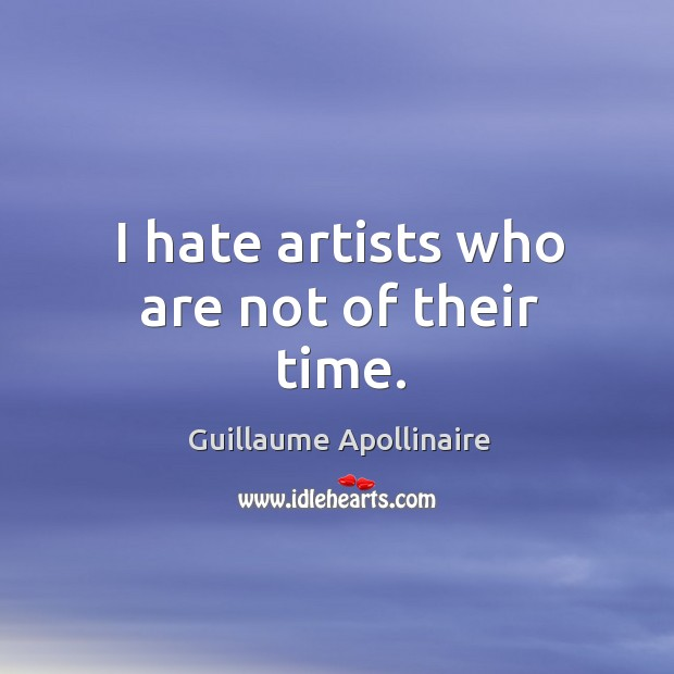 Picture Quote by Guillaume Apollinaire
