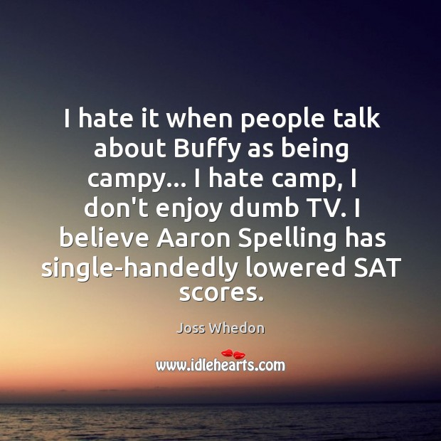 Image, I hate it when people talk about Buffy as being campy… I