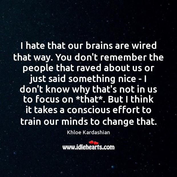 I hate that our brains are wired that way. You don't remember Image