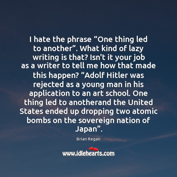 """I hate the phrase """"One thing led to another"""". What kind of Image"""