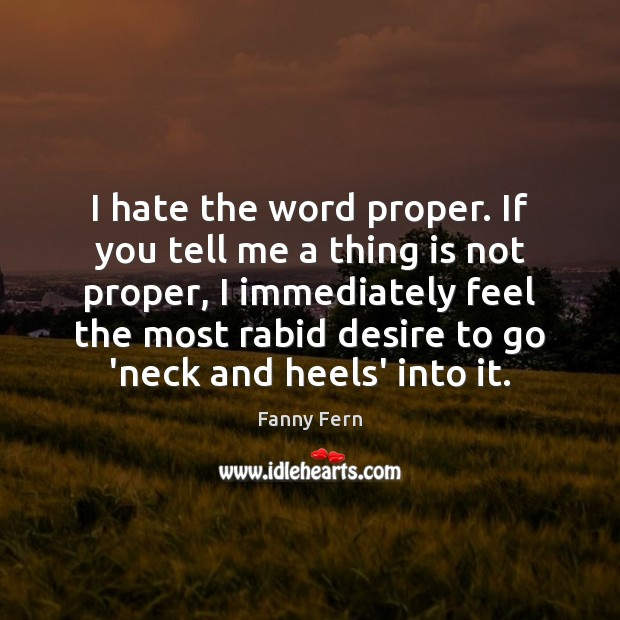 I hate the word proper. If you tell me a thing is Image