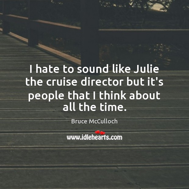 I hate to sound like Julie the cruise director but it's people Image