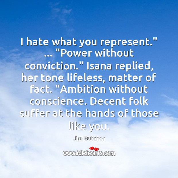 """I hate what you represent."""" … """"Power without conviction."""" Isana replied, her tone Image"""