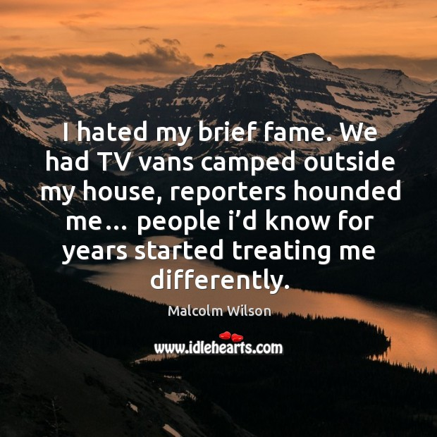I hated my brief fame. We had tv vans camped outside my house, reporters hounded me… Image