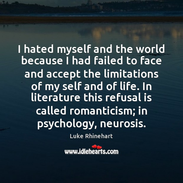 I hated myself and the world because I had failed to face Image