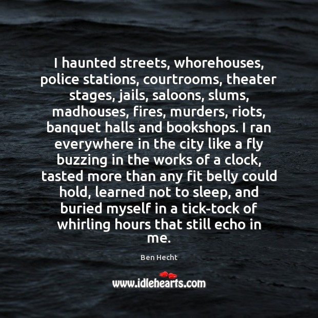 I haunted streets, whorehouses, police stations, courtrooms, theater stages, jails, saloons, slums, Image