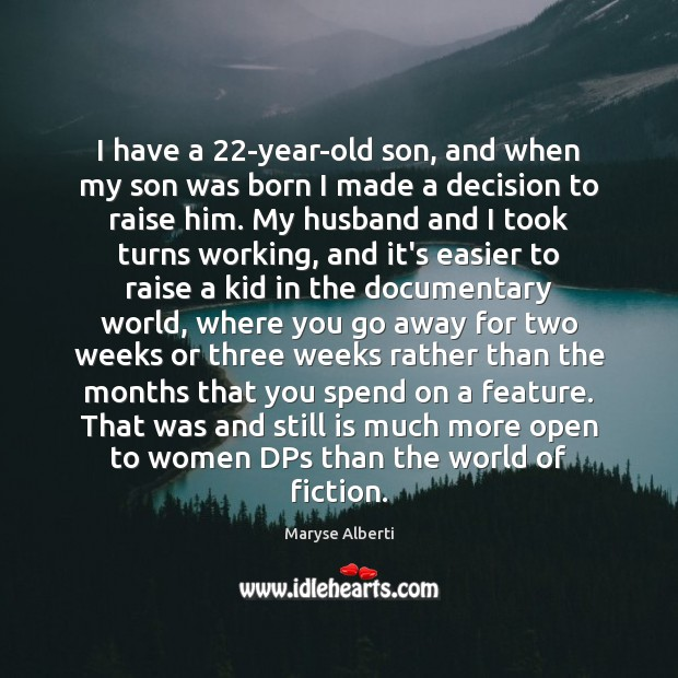 I have a 22-year-old son, and when my son was born I Image