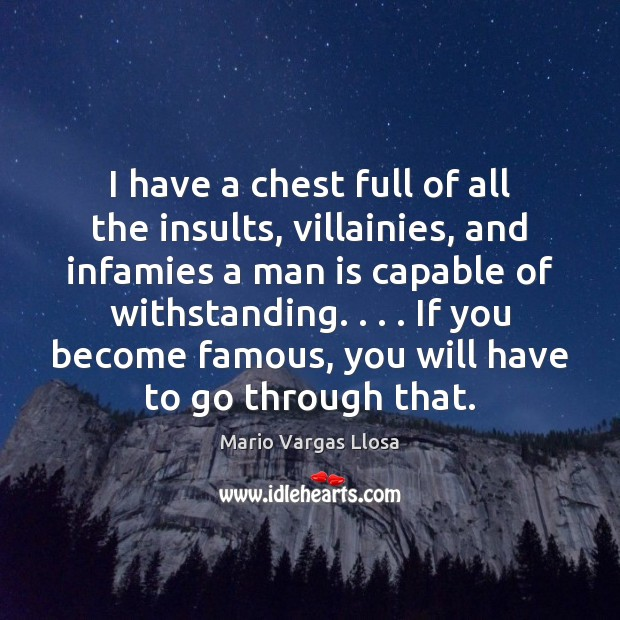 I have a chest full of all the insults, villainies, and infamies Image