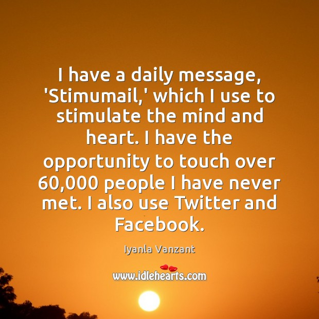 I have a daily message, 'Stimumail,' which I use to stimulate Image