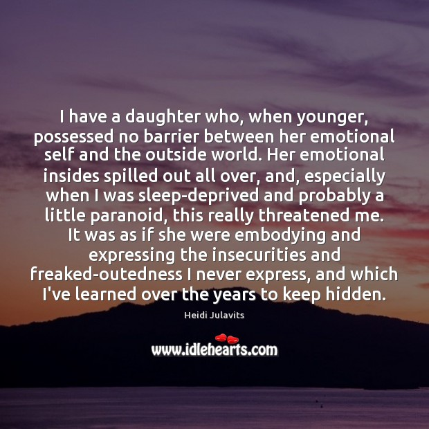 Image, I have a daughter who, when younger, possessed no barrier between her