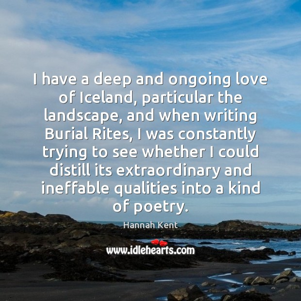I have a deep and ongoing love of Iceland, particular the landscape, Image