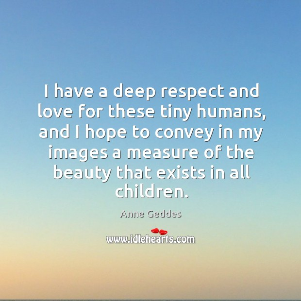 human love and respect Explore the value of respect  they have always been the preconditions of happiness and sanity for the human race  respect love and respect are the most .