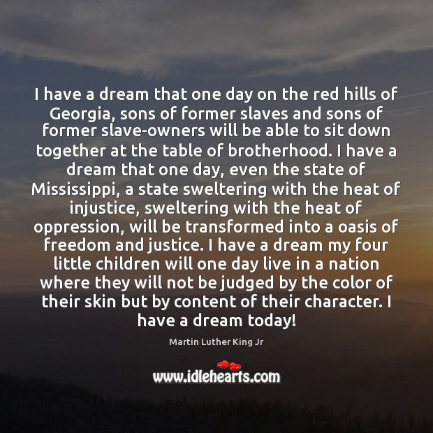 I have a dream that one day on the red hills of Martin Luther King Jr Picture Quote