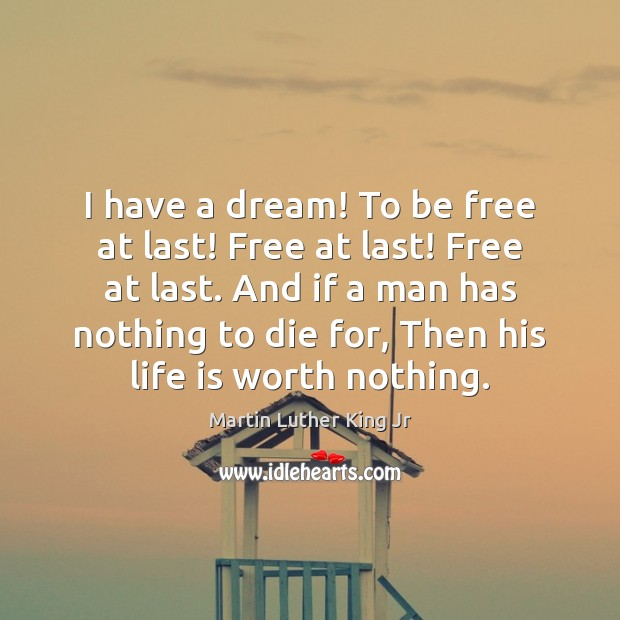 I have a dream! To be free at last! Free at last! Image