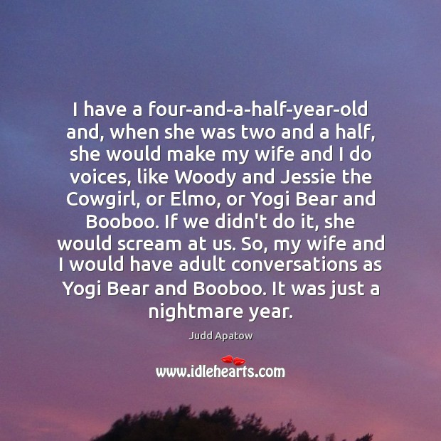 I have a four-and-a-half-year-old and, when she was two and a half, Image