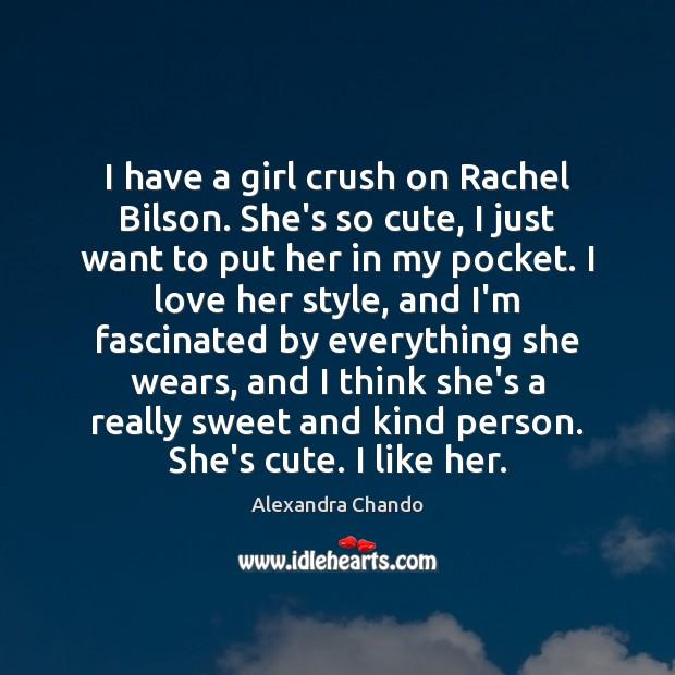 Image, I have a girl crush on Rachel Bilson. She's so cute, I