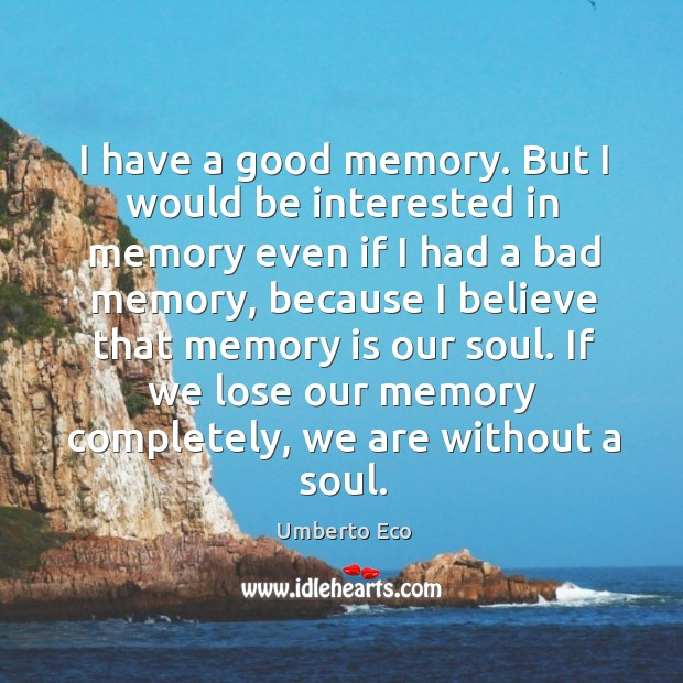 Image, I have a good memory. But I would be interested in memory