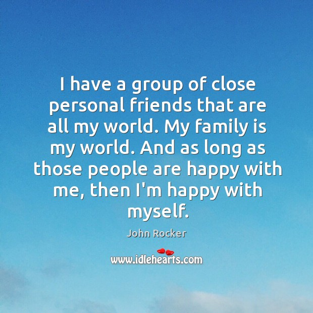 I have a group of close personal friends that are all my Image