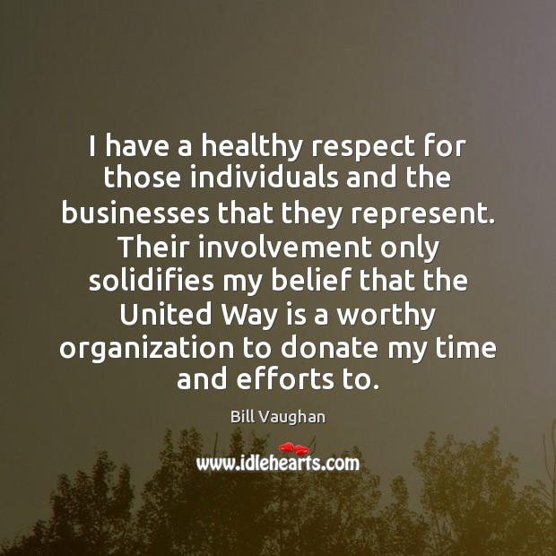I have a healthy respect for those individuals and the businesses that Donate Quotes Image