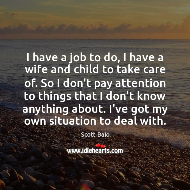 I have a job to do, I have a wife and child Scott Baio Picture Quote