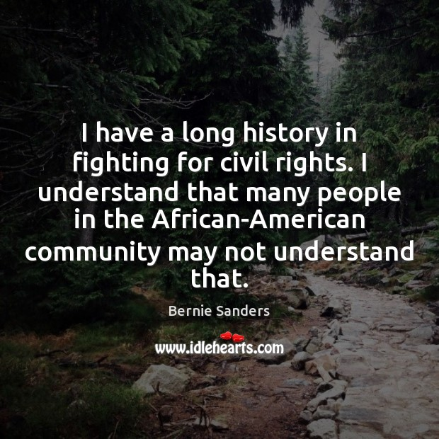 Image, I have a long history in fighting for civil rights. I understand