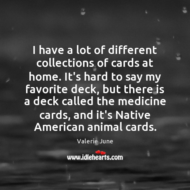 I have a lot of different collections of cards at home. It's Image