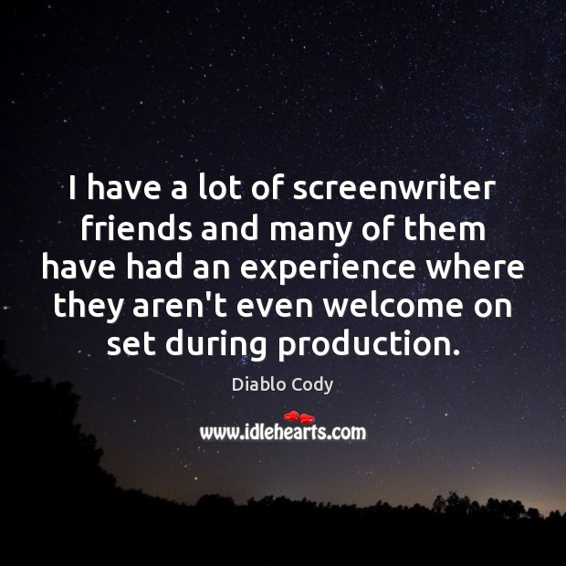 Image, I have a lot of screenwriter friends and many of them have