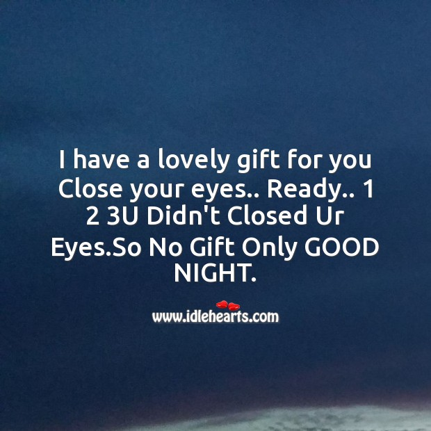 I have a lovely gift for you close your eyes.. Good Night Messages Image