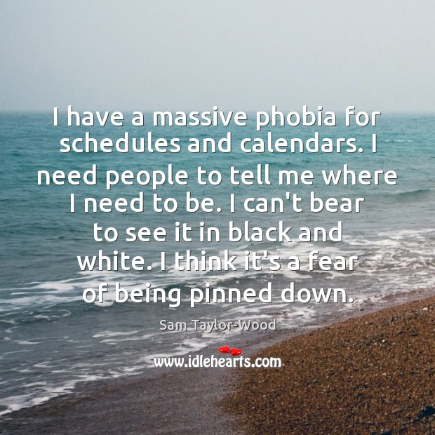 I have a massive phobia for schedules and calendars. I need people Image