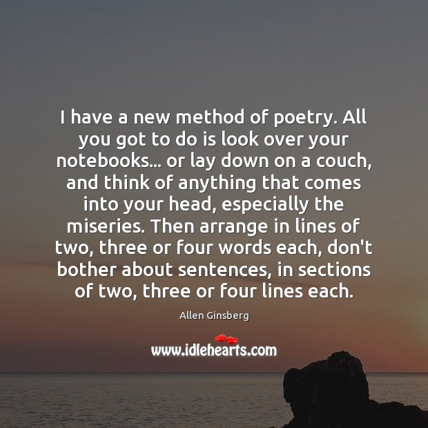 Image, I have a new method of poetry. All you got to do