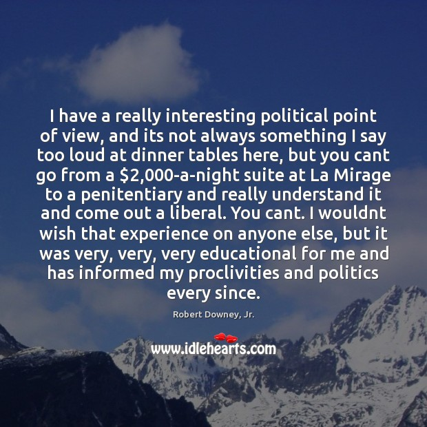 I have a really interesting political point of view, and its not Image