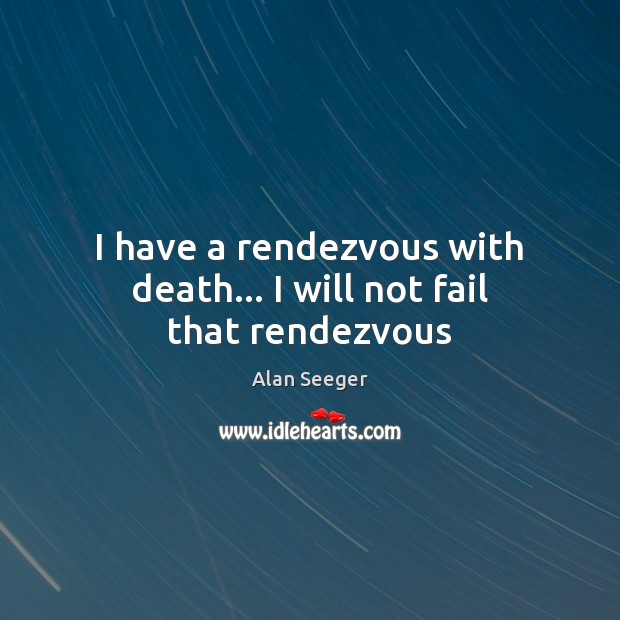 Image, I have a rendezvous with death… I will not fail that rendezvous