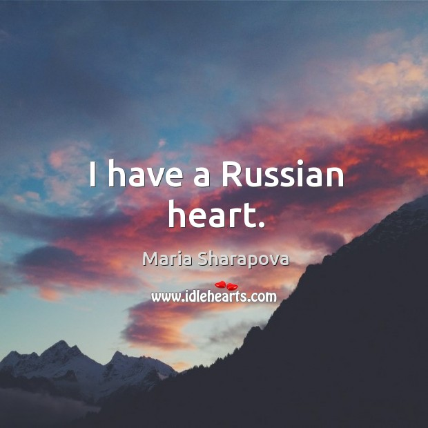 I have a russian heart. Image