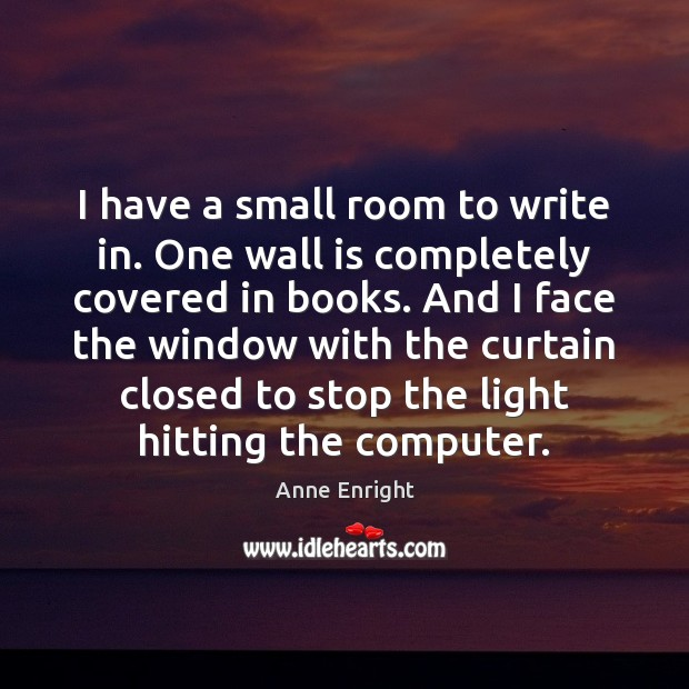 Image, I have a small room to write in. One wall is completely