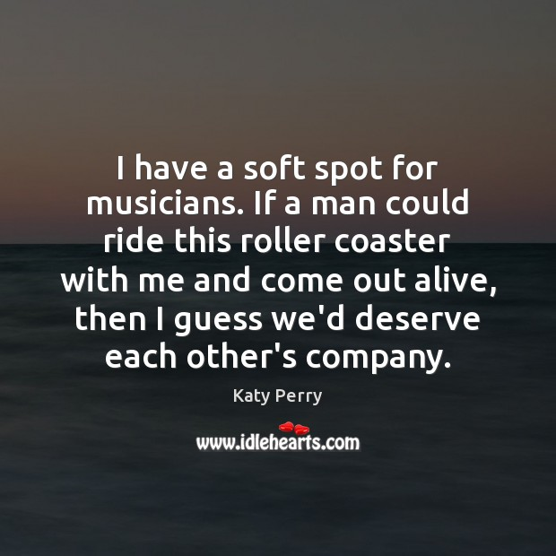 I have a soft spot for musicians. If a man could ride Image