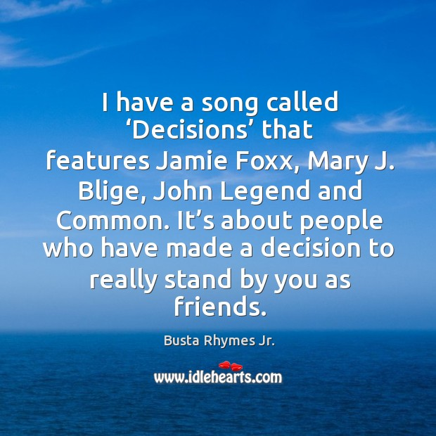 Image, I have a song called 'decisions' that features jamie foxx, mary j. Blige, john legend and common.
