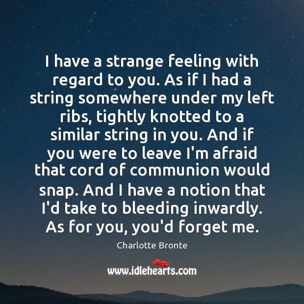 Image, I have a strange feeling with regard to you. As if I