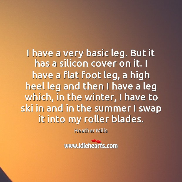 I have a very basic leg. But it has a silicon cover Winter Quotes Image