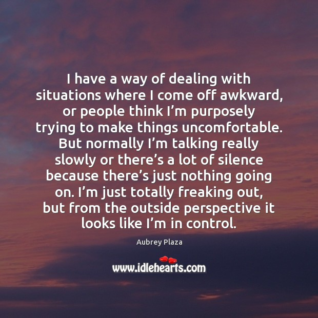 I have a way of dealing with situations where I come off Image