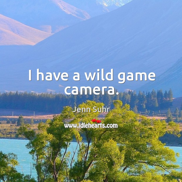 I have a wild game camera. Image