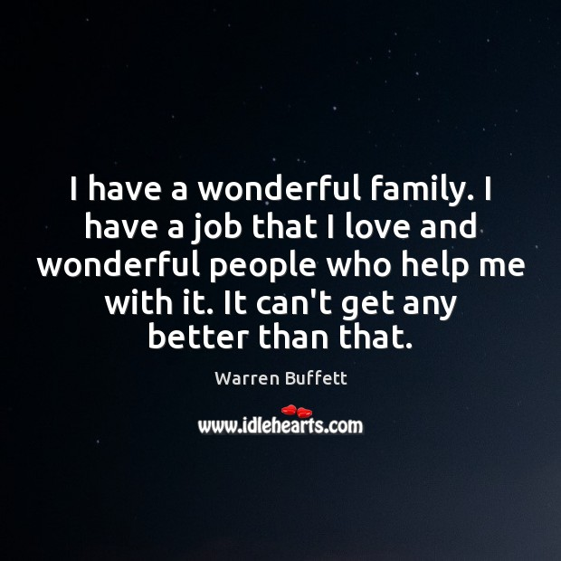 Image about I have a wonderful family. I have a job that I love