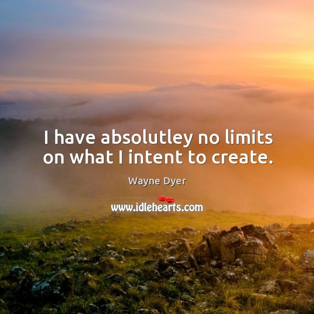 Image, I have absolutley no limits on what I intent to create.