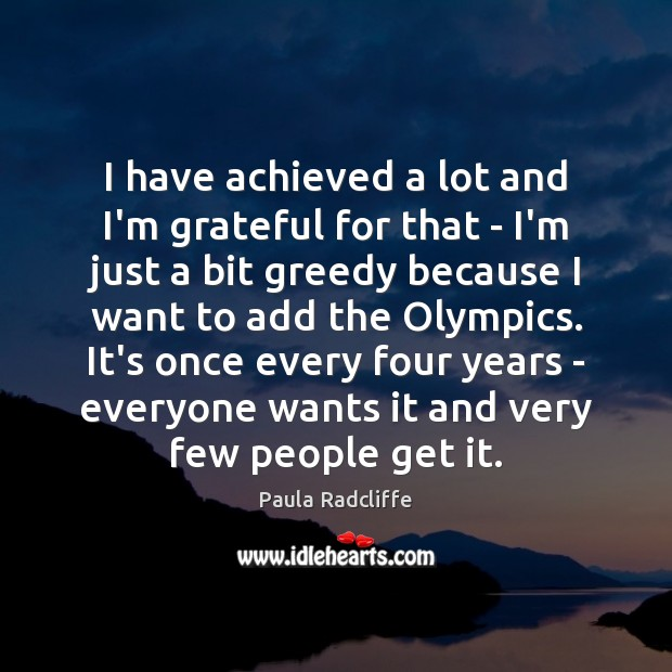 Image, I have achieved a lot and I'm grateful for that – I'm