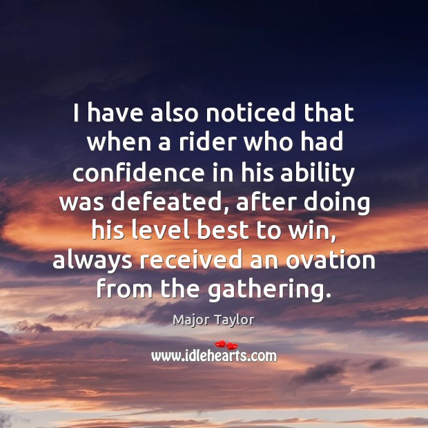 I have also noticed that when a rider who had confidence in Image