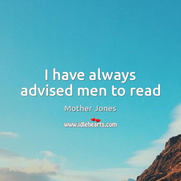 I have always advised men to read Image