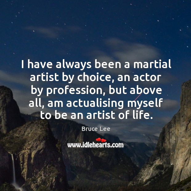 Image, I have always been a martial artist by choice, an actor by