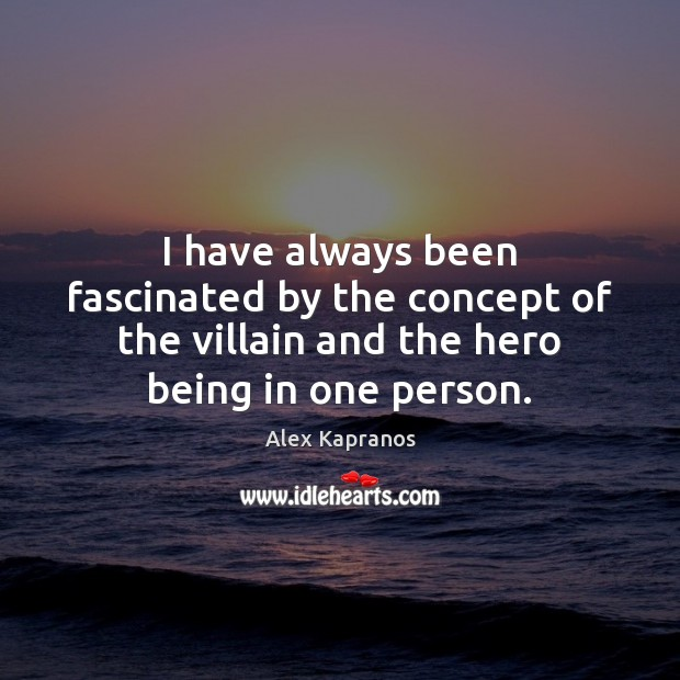 Image, I have always been fascinated by the concept of the villain and