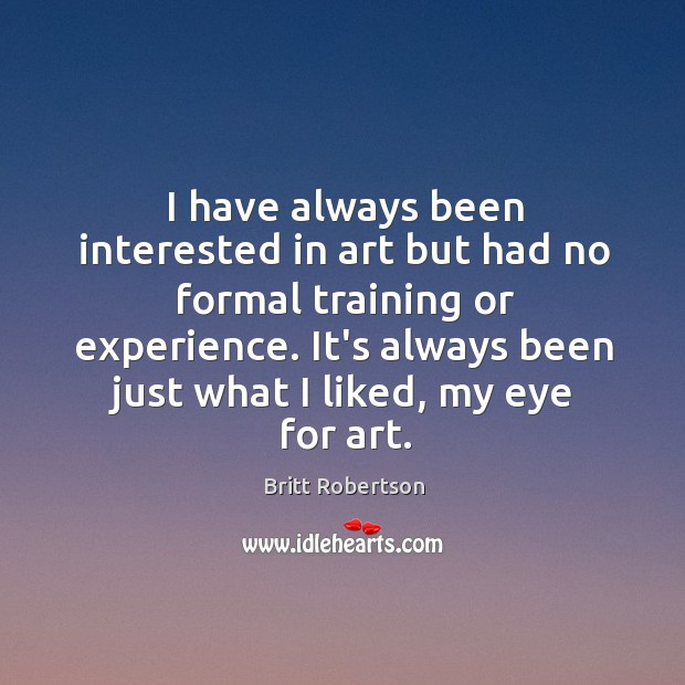 I have always been interested in art but had no formal training Image