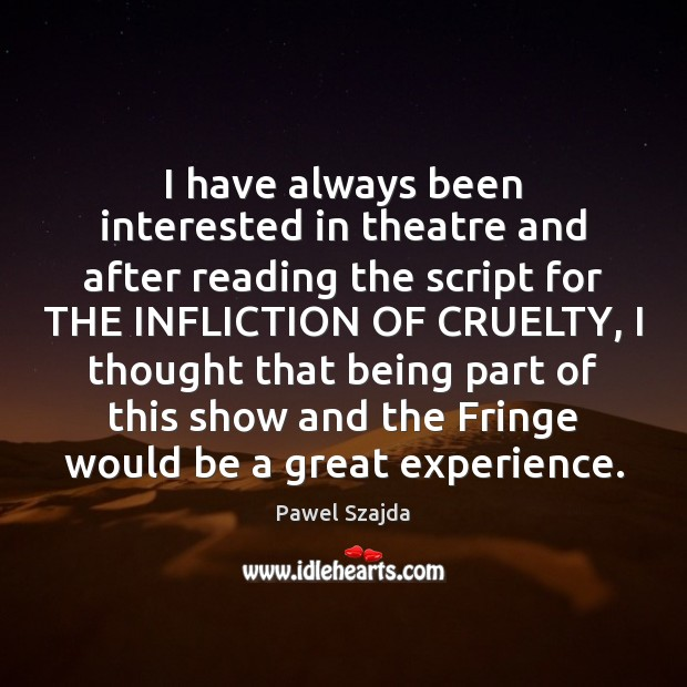I have always been interested in theatre and after reading the script Image